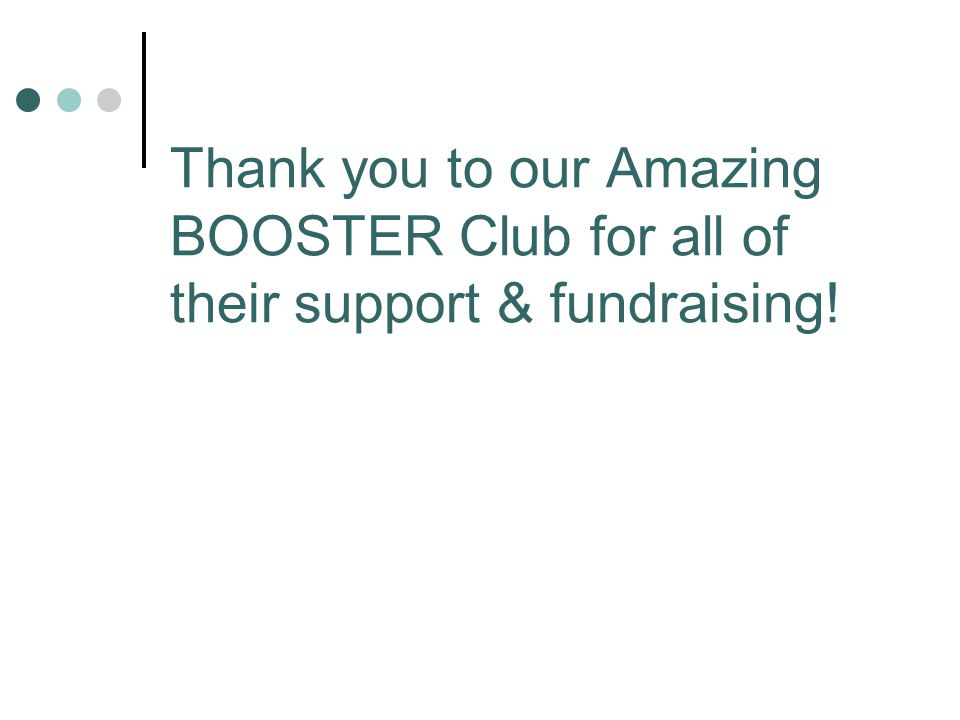 Thank you to our Amazing BOOSTER Club for all of their support & fundraising!