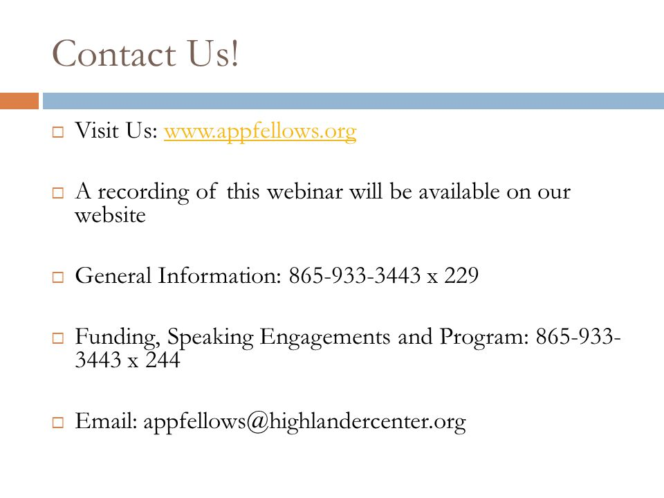 Contact Us!  Visit Us: www.appfellows.orgwww.appfellows.org  A recording of this webinar will be available on our website  General Information: 865
