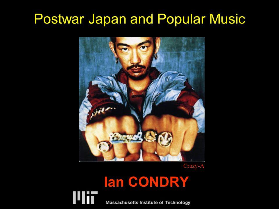 Postwar Japan and Popular Music Crazy-A Ian CONDRY