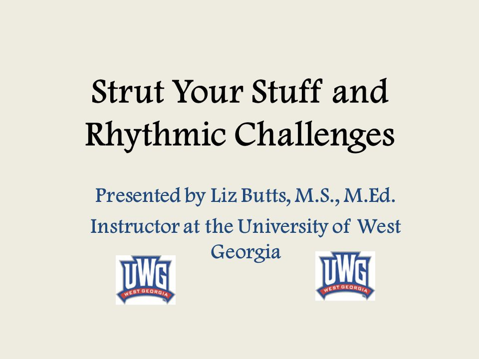 Strut Your Stuff and Rhythmic Challenges Presented by Liz Butts, M.S., M.Ed.