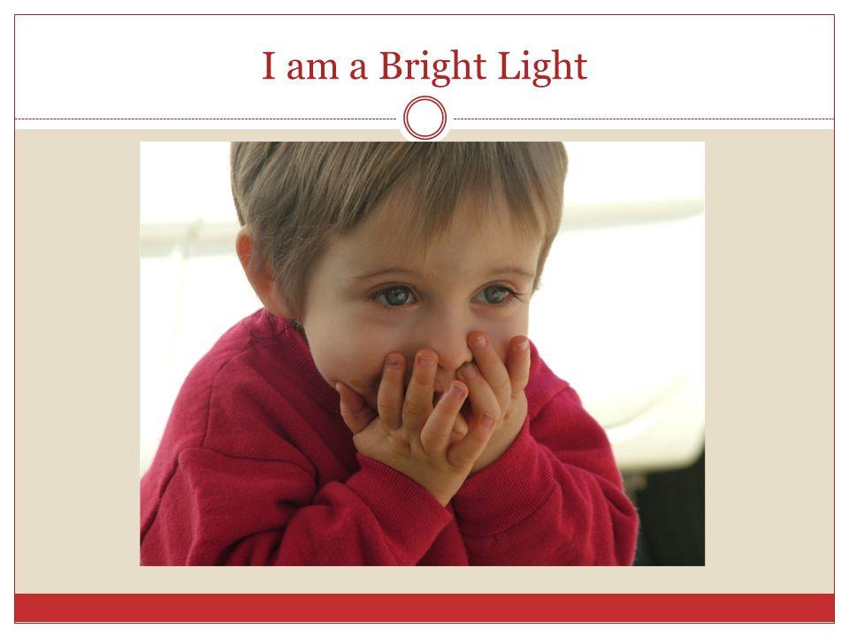 I am a Bright Light