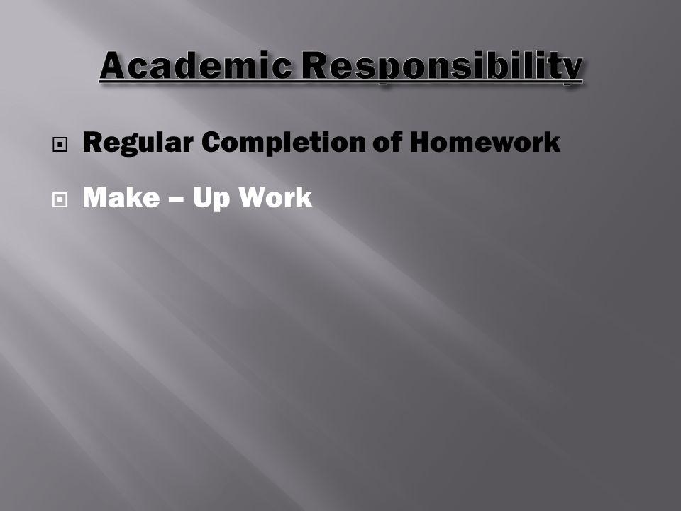  Regular Completion of Homework  Make – Up Work
