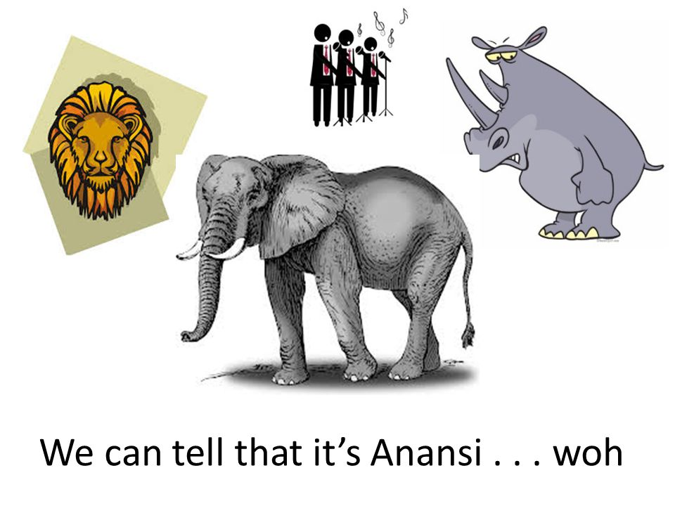 We can tell that it's Anansi... woh