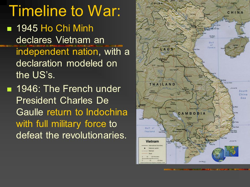 Timeline to War: 1945 Ho Chi Minh declares Vietnam an independent nation, with a declaration modeled on the US's.