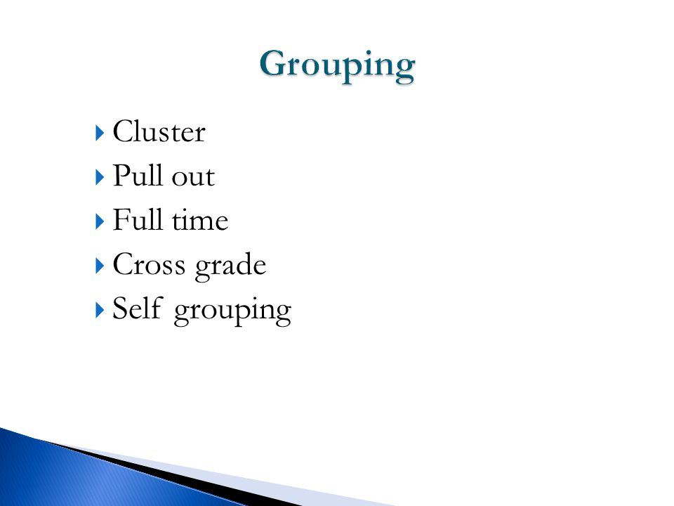  Cluster  Pull out  Full time  Cross grade  Self grouping