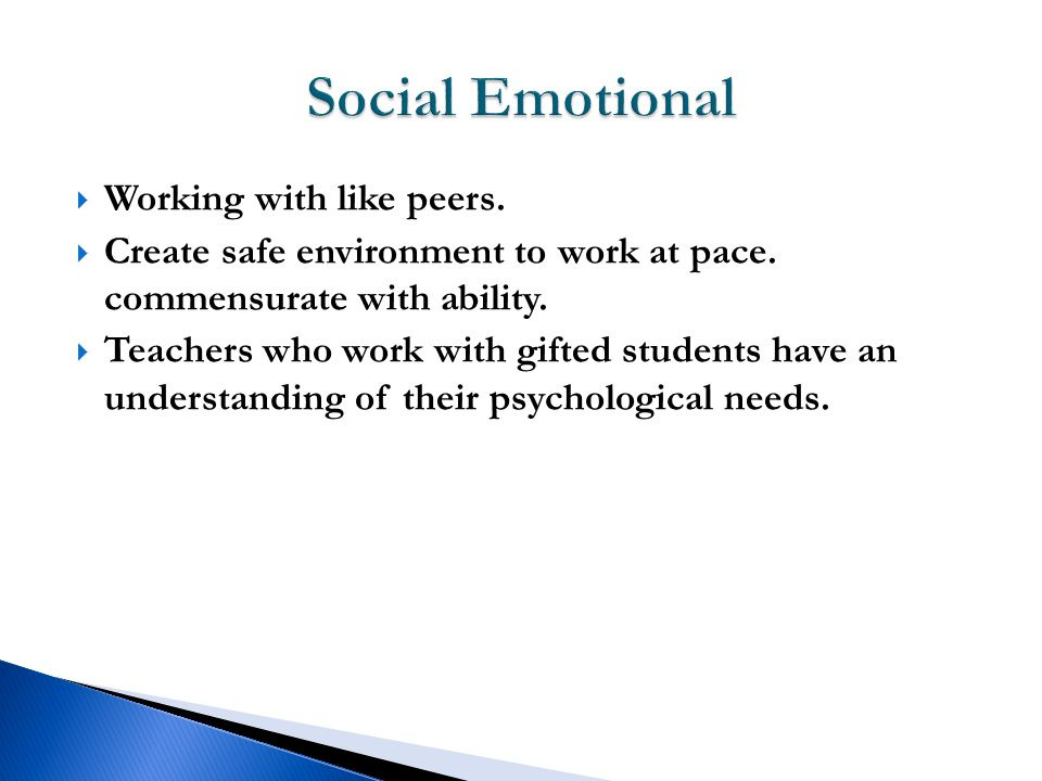  Working with like peers.  Create safe environment to work at pace.