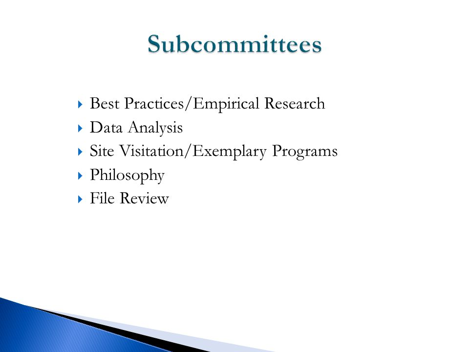  Best Practices/Empirical Research  Data Analysis  Site Visitation/Exemplary Programs  Philosophy  File Review