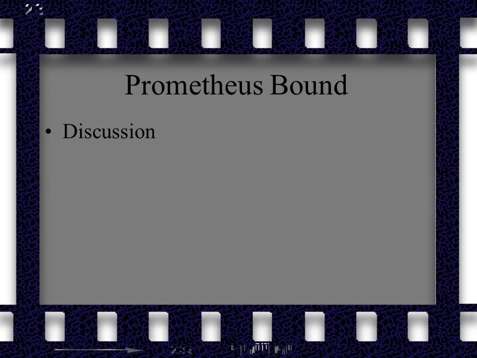 Prometheus Bound Discussion