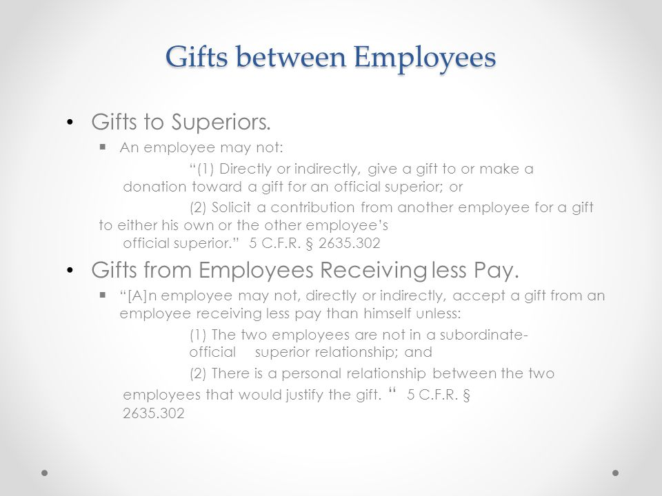 "Gifts between Employees Gifts to Superiors.  An employee may not: ""(1) Directly or indirectly, give a gift to or make a donation toward a gift for an"