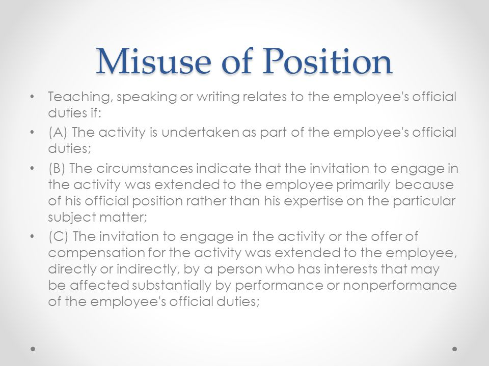 Misuse of Position Teaching, speaking or writing relates to the employee's official duties if: (A) The activity is undertaken as part of the employee'