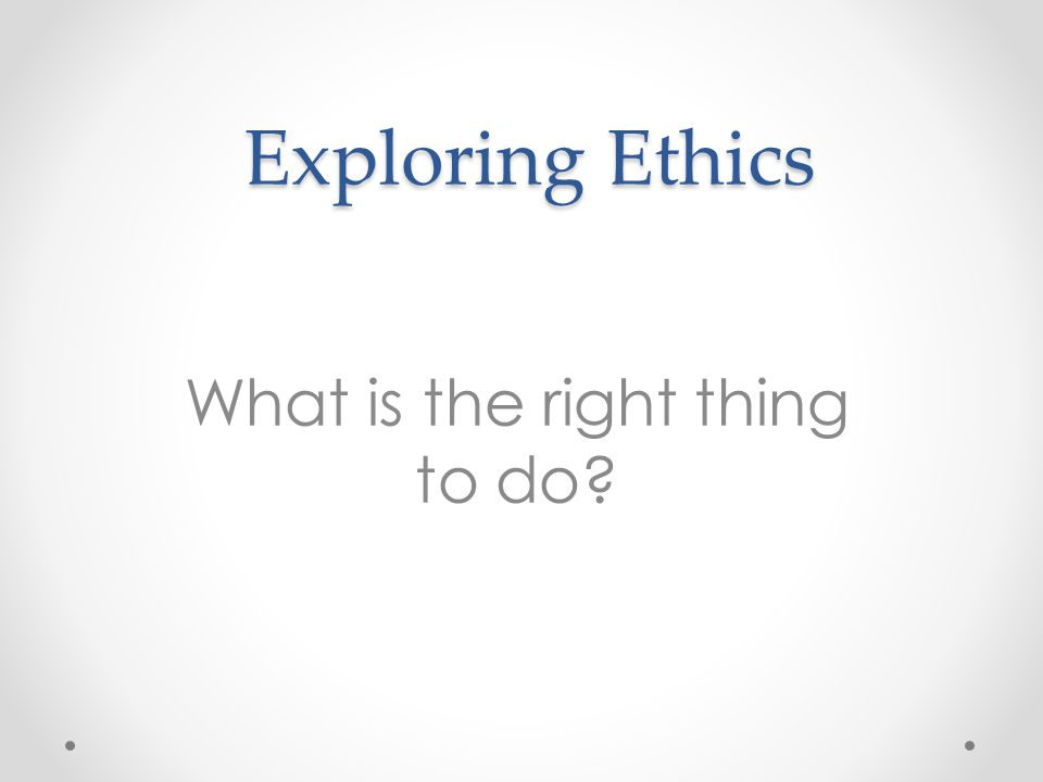 Ethics in the public service Why are ethics important.