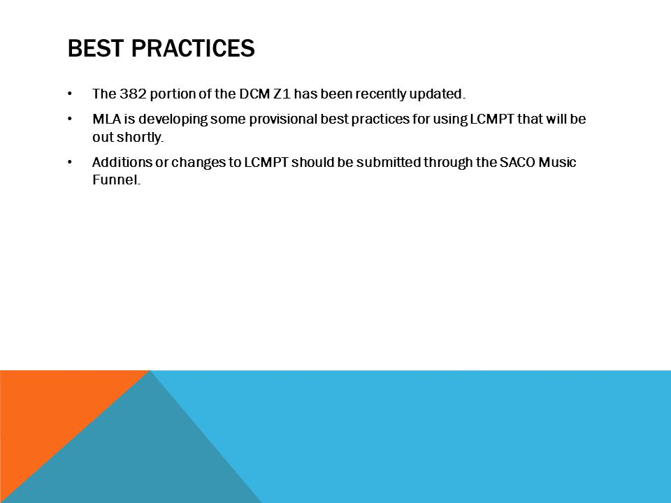 BEST PRACTICES The 382 portion of the DCM Z1 has been recently updated. MLA is developing some provisional best practices for using LCMPT that will be