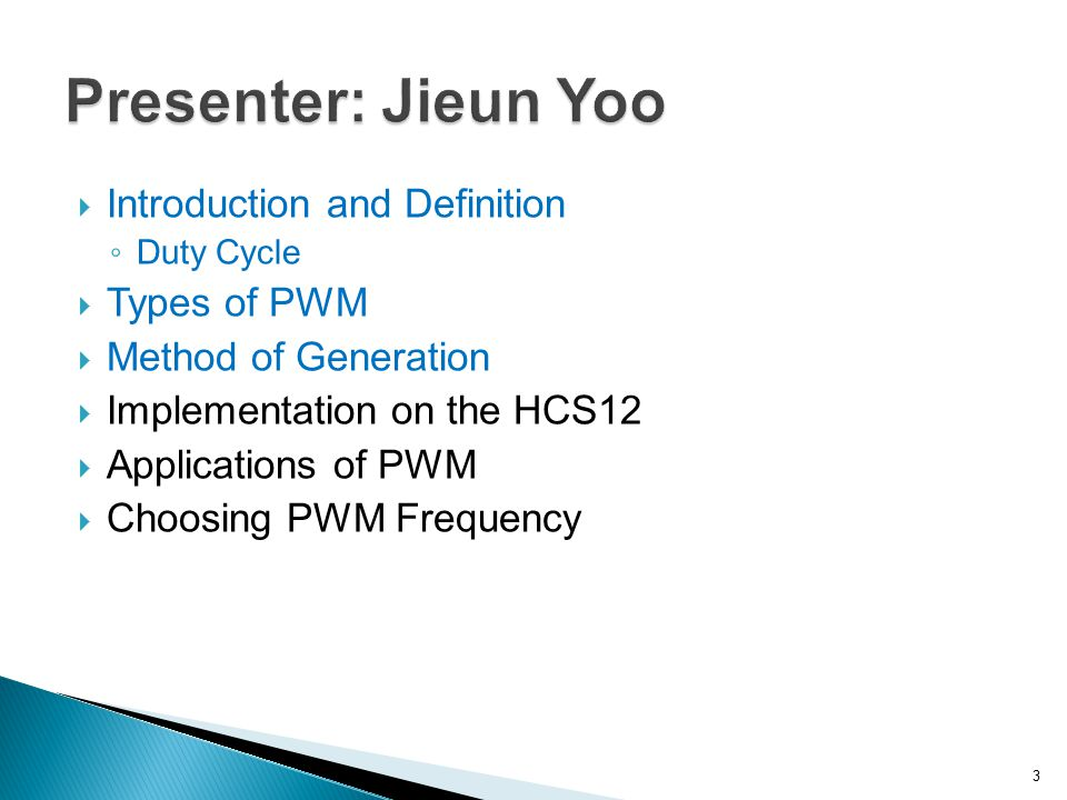  Introduction and Definition ◦ Duty Cycle  Types of PWM  Method of Generation  Implementation on the HCS12  Applications of PWM  Choosing PWM Frequency 14