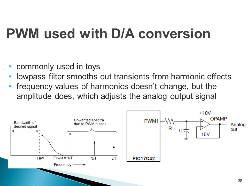 39 commonly used in toys lowpass filter smooths out transients from harmonic effects frequency values of harmonics doesn't change, but the amplitude d