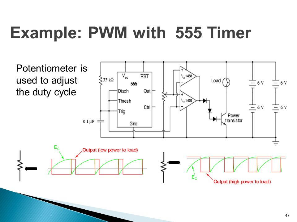 47 Potentiometer is used to adjust the duty cycle Example: PWM with 555 Timer