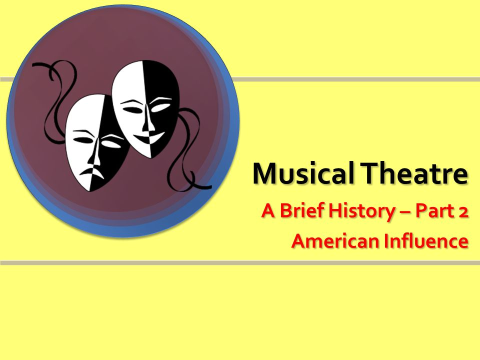 Musical Theatre A Brief History – Part 2 American Influence