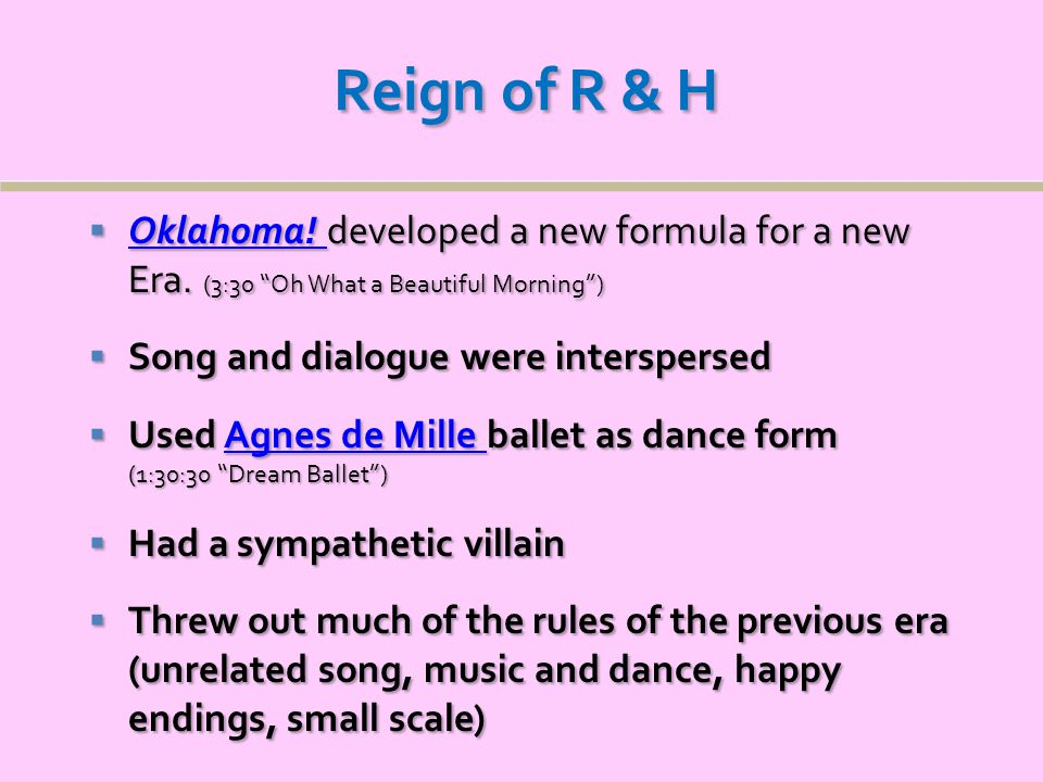Reign of R & H  Oklahoma. developed a new formula for a new Era.