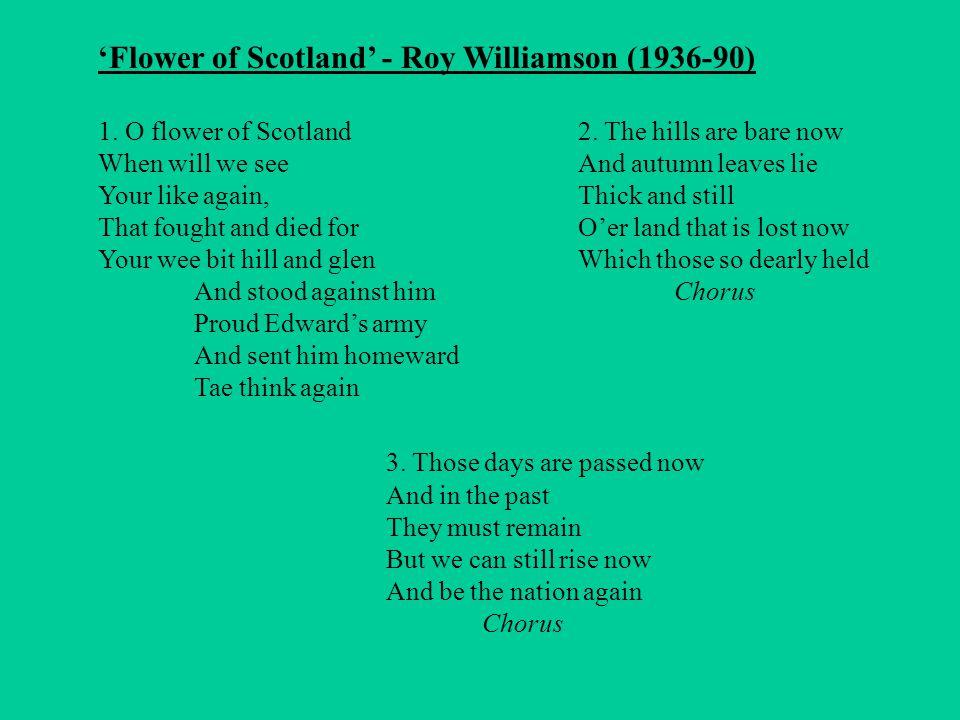 'Flower of Scotland' - Roy Williamson (1936-90) 1.