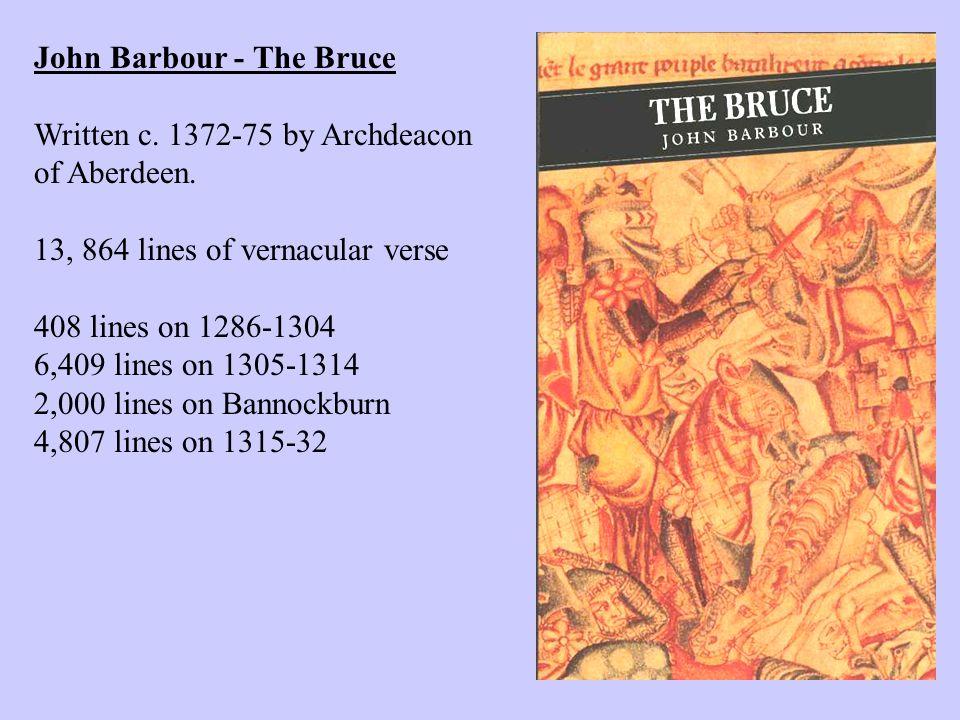 John Barbour - The Bruce Written c. 1372-75 by Archdeacon of Aberdeen.