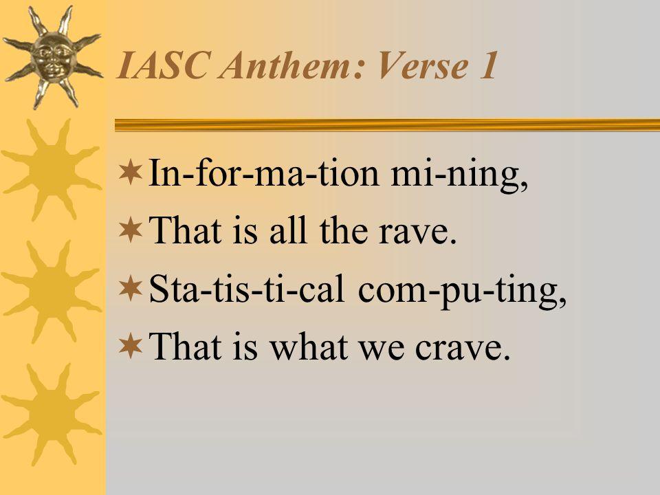 IASC Anthem Lyrics: Joyce Niland Music: Stan Azen