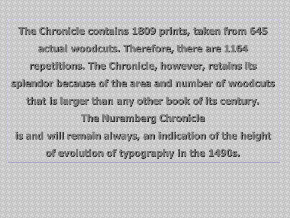 The Chronicle contains 1809 prints, taken from 645 actual woodcuts.