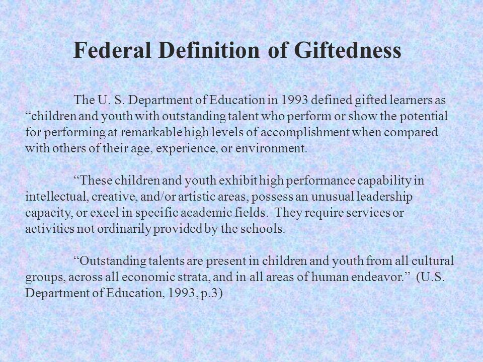 Federal Definition of Giftedness The U. S.