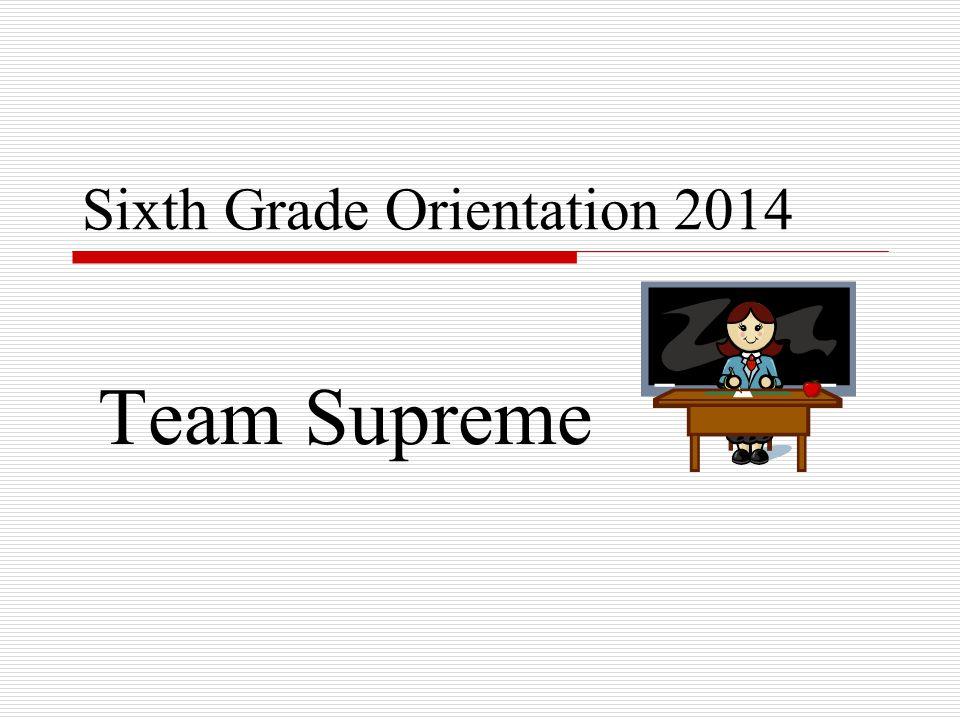 Sixth Grade Orientation 2014 Team Supreme