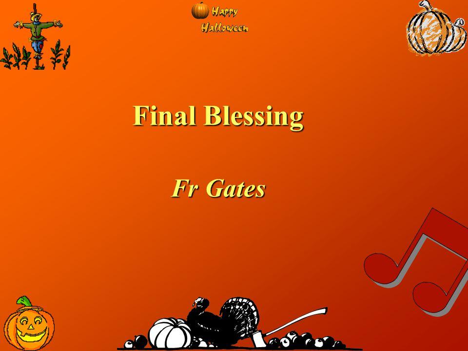 Final Blessing Fr Gates