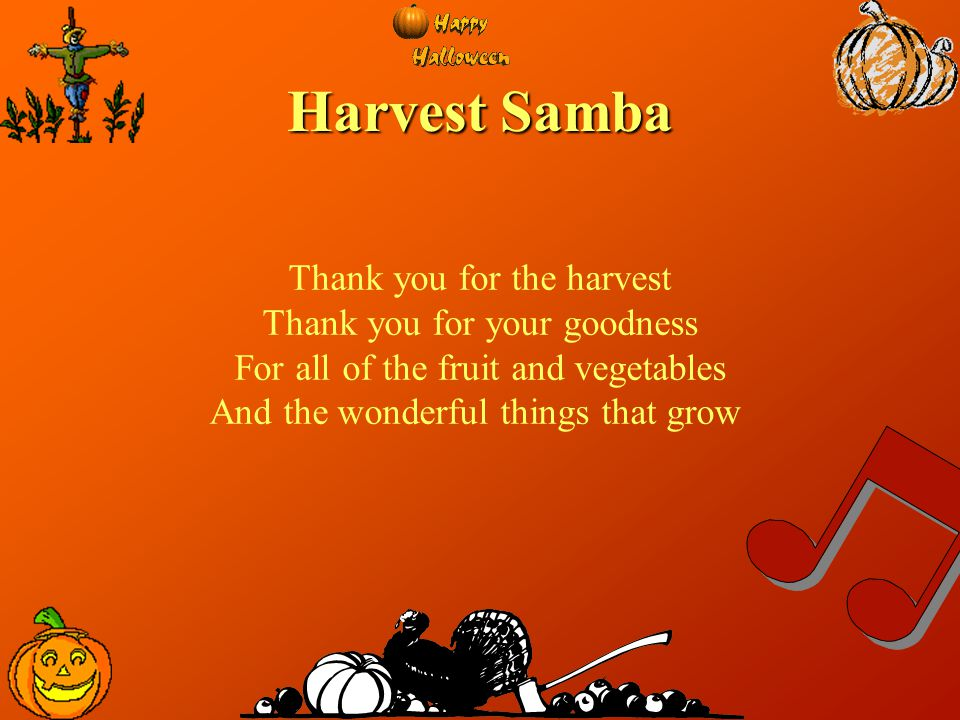 Apricots and plums, Ripened in the sun, Oranges and yellow bananas, Good for everyone!.Chorus It's another Harvest Festival When we bring our fruit and vegetables, 'Cause we want to share the best of all The good things that we've been given.
