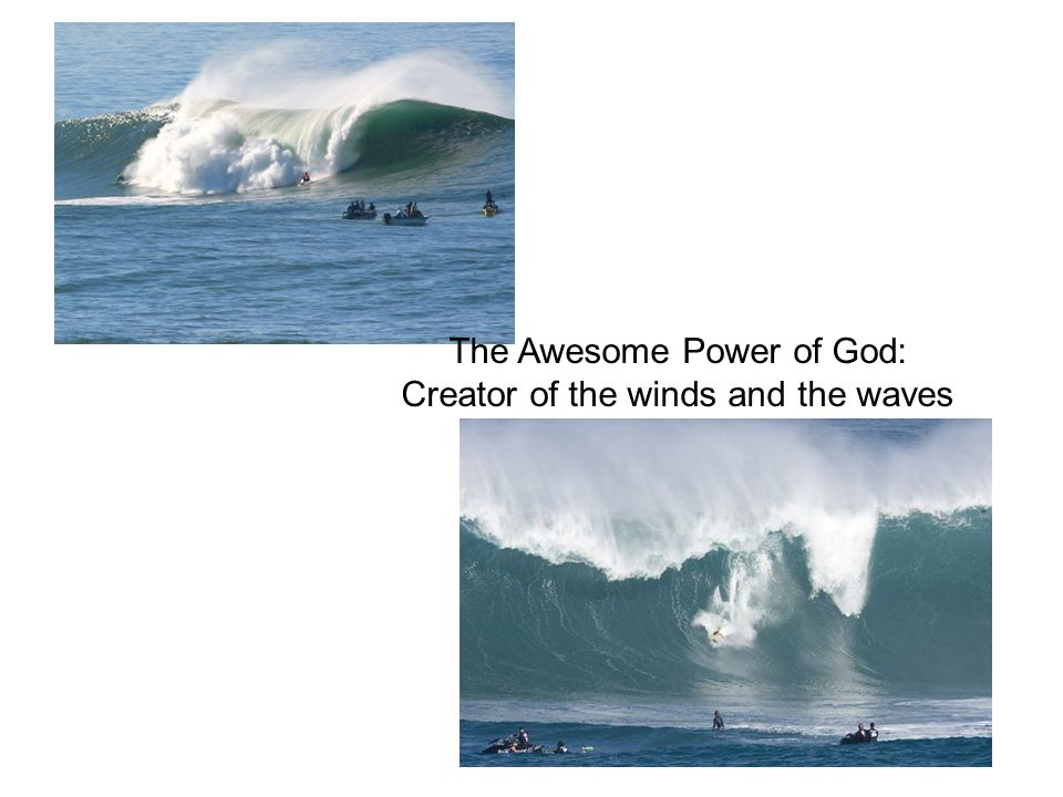 The Awesome Power of God: Creator of the winds and the waves