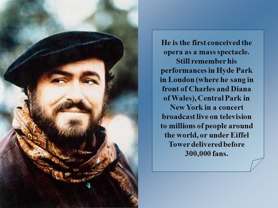 During the eighties and early nineties, Pavarotti became popular worldwide thanks to its popular frequent recitals and collaborations with pop stars.