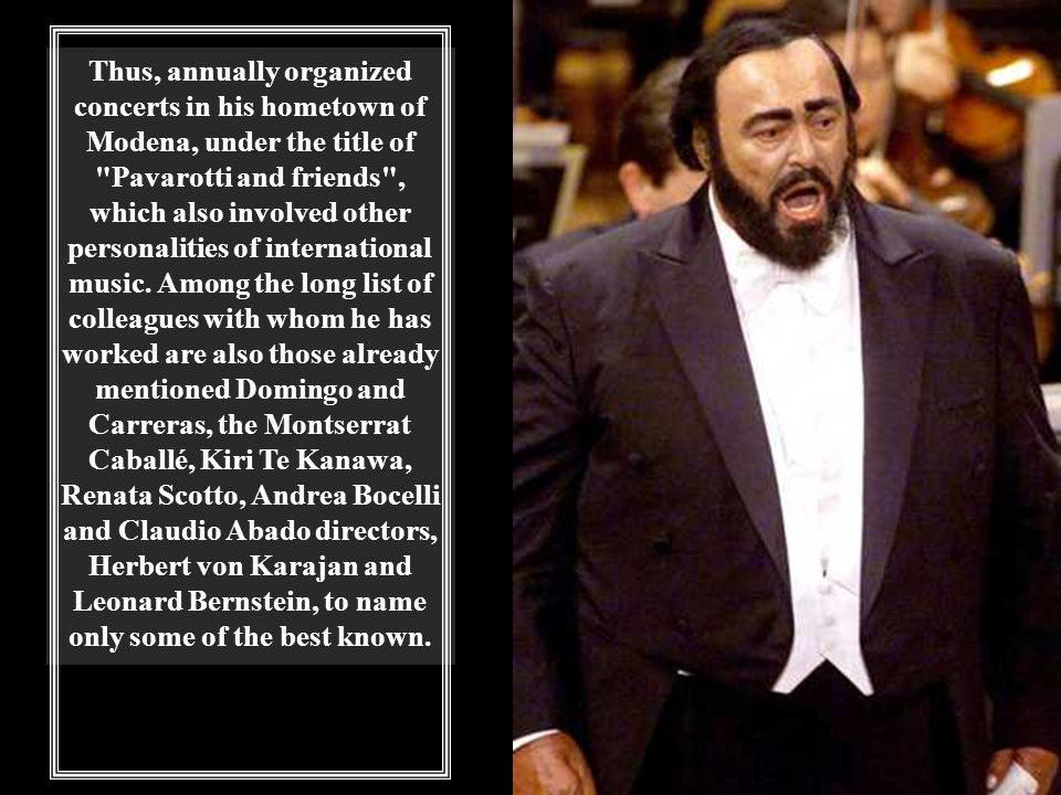 From 1990 and for several consecutive years, Pavarotti was actively involved with the organization War Child to raise funds for the construction of a music therapy center in Mostar.