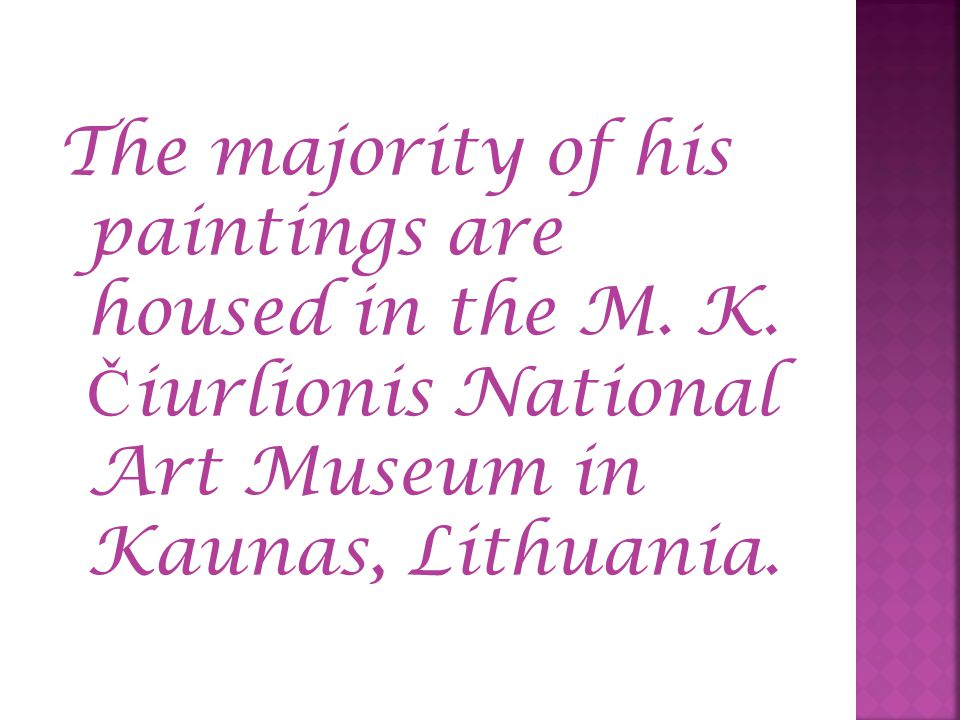 The majority of his paintings are housed in the M.