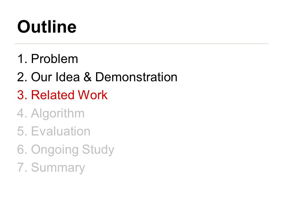 Outline 1. Problem 2. Our Idea & Demonstration 3.