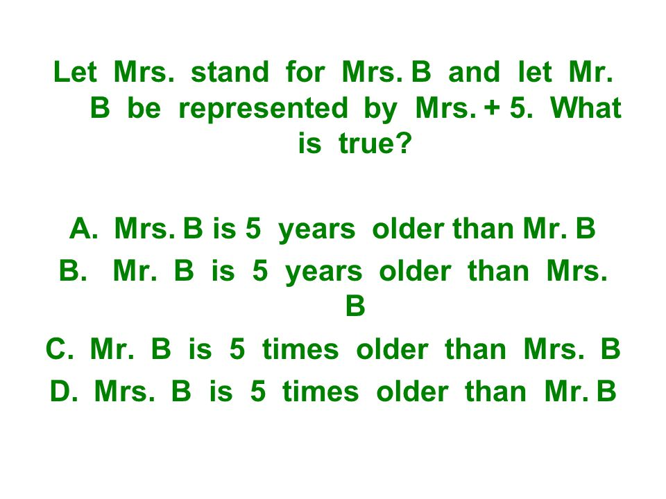 Let Mrs. stand for Mrs. B and let Mr. B be represented by Mrs.
