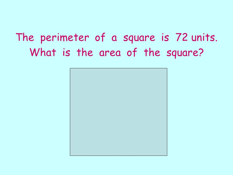 The perimeter of a square is 72 units. What is the area of the square