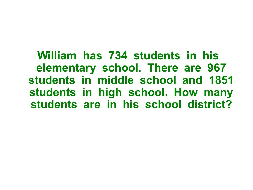 William has 734 students in his elementary school.