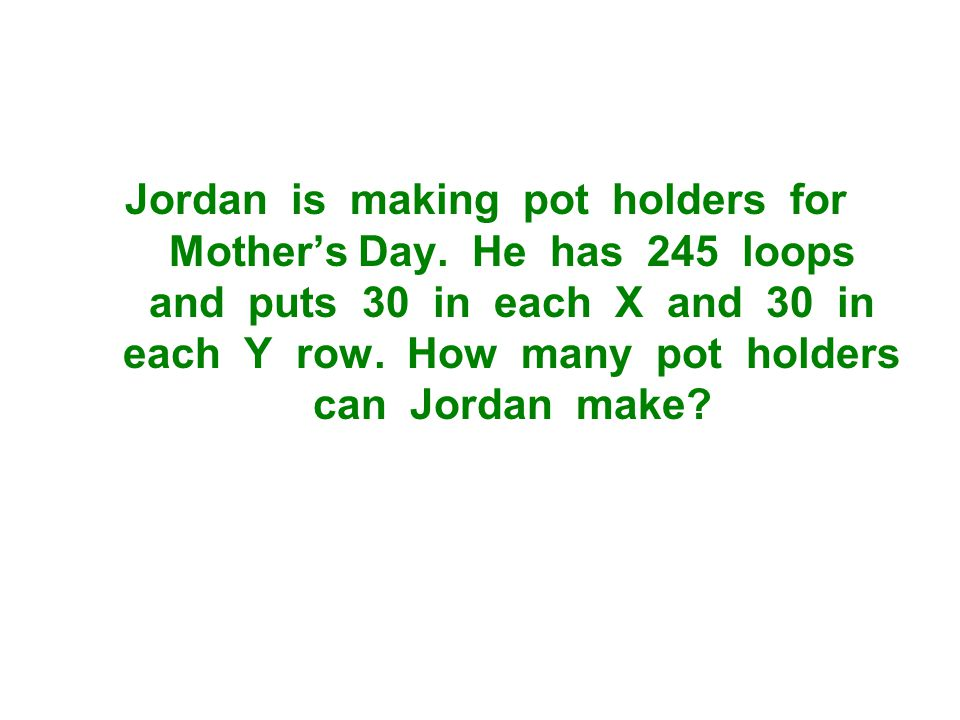Jordan is making pot holders for Mother's Day.