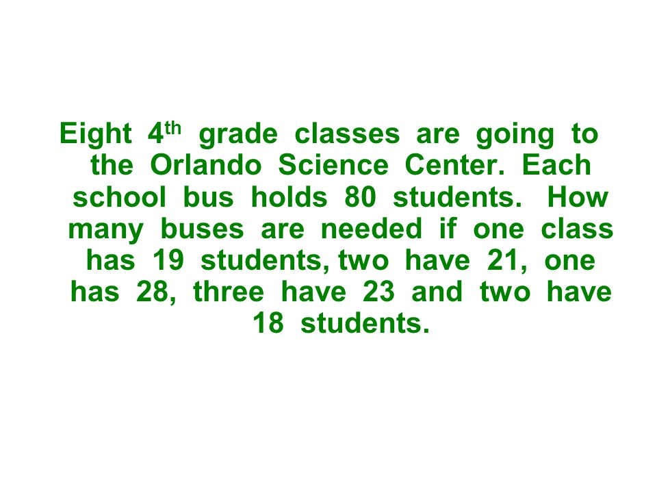 Eight 4 th grade classes are going to the Orlando Science Center.