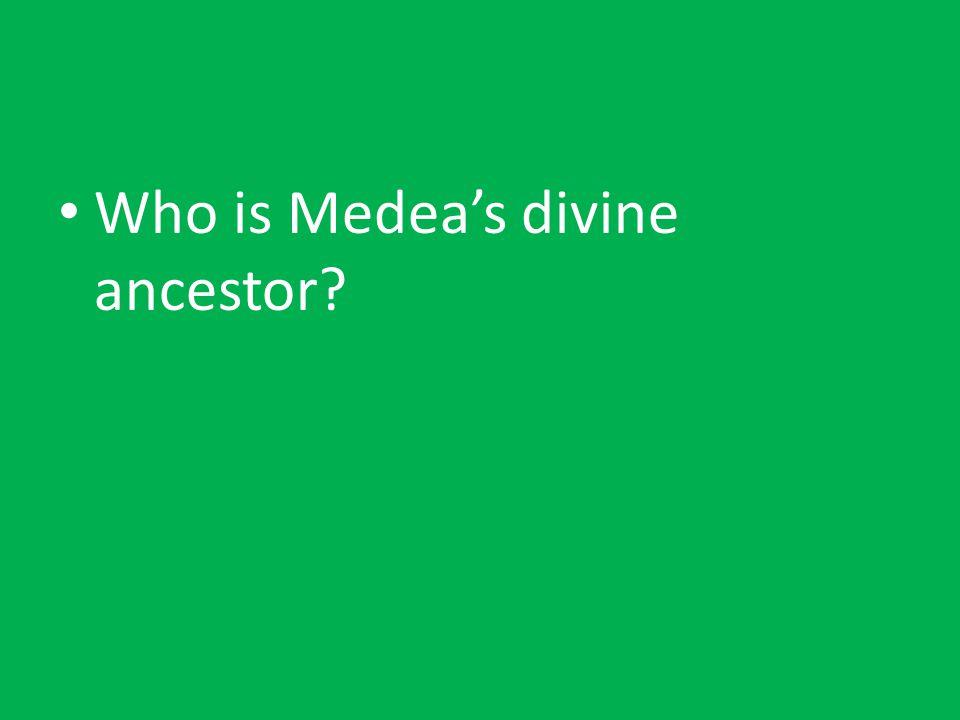 Who is Medea's divine ancestor?