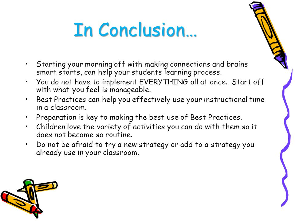 In Conclusion… Starting your morning off with making connections and brains smart starts, can help your students learning process.
