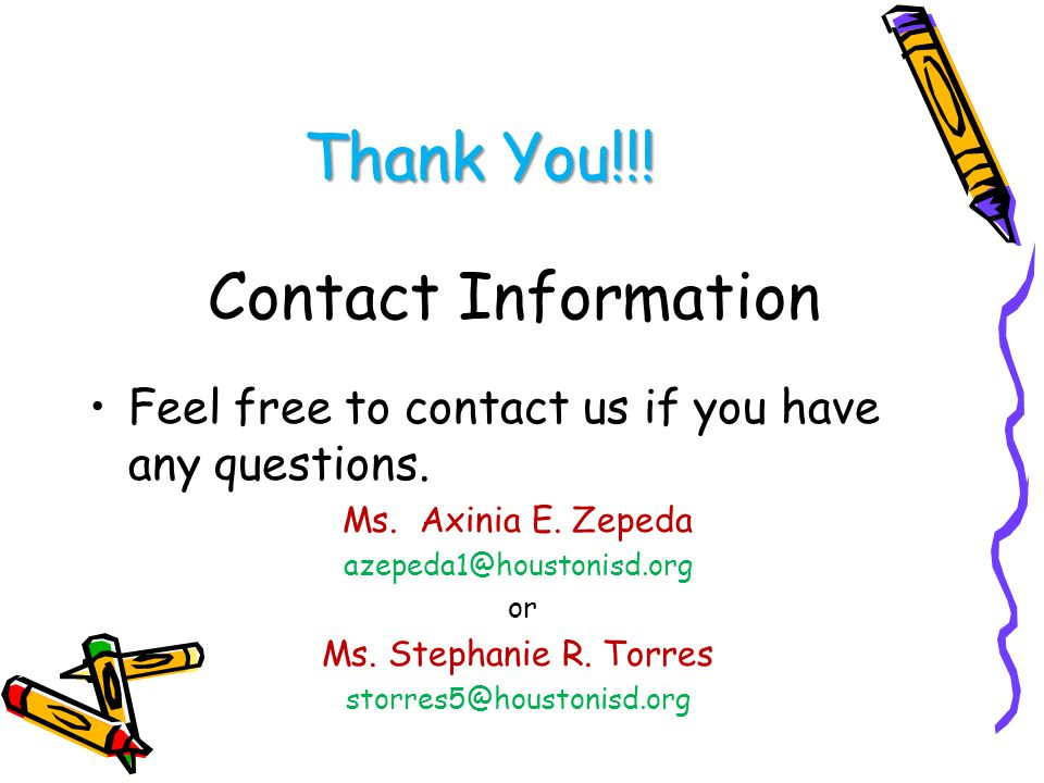 Contact Information Feel free to contact us if you have any questions.