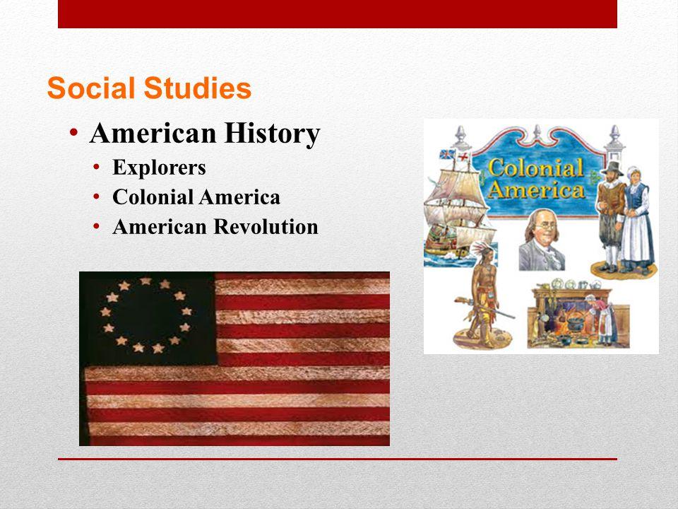 Social Studies American History Explorers Colonial America American Revolution