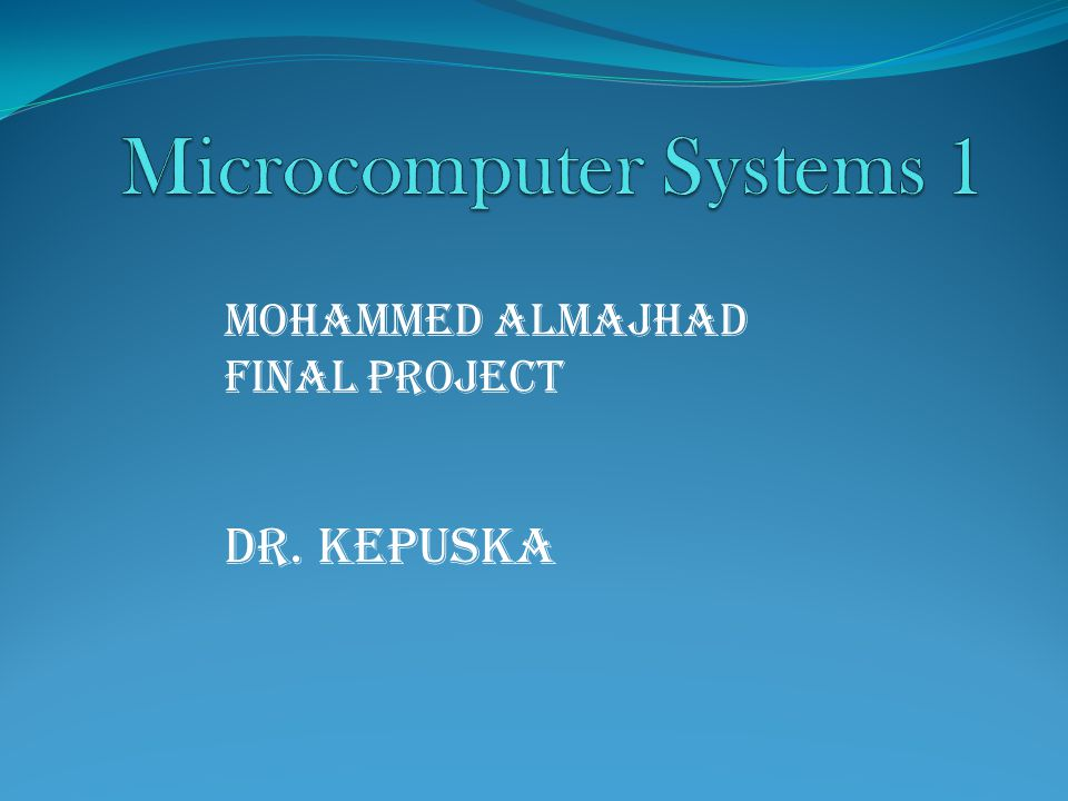 Mohammed Almajhad Final Project Dr. Kepuska