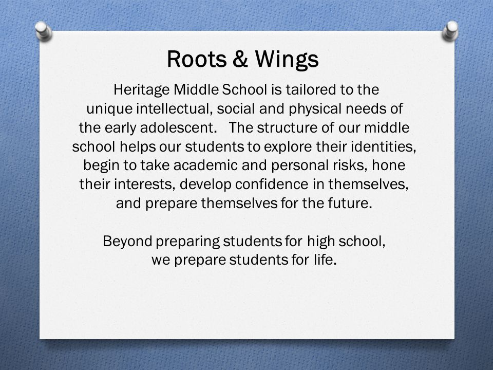 Roots & Wings Heritage Middle School is tailored to the unique intellectual, social and physical needs of the early adolescent. The structure of our m