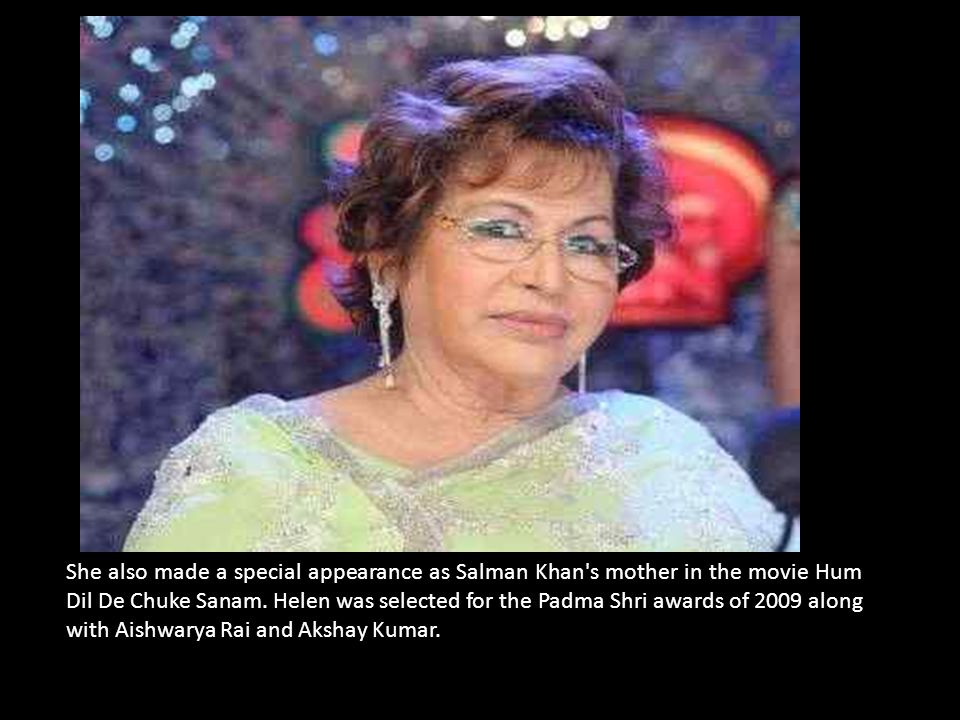 She also made a special appearance as Salman Khan s mother in the movie Hum Dil De Chuke Sanam.