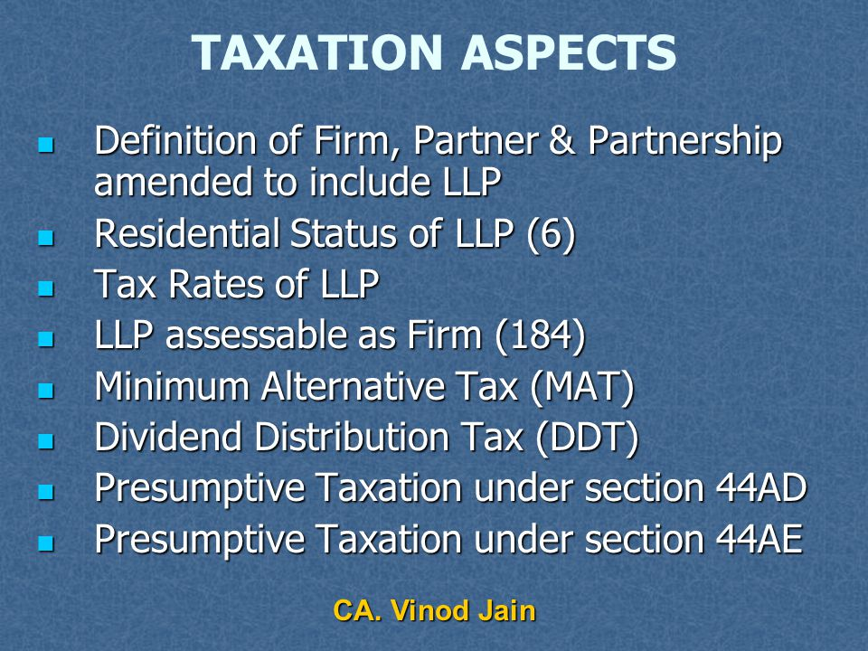 Taxation of Limited Liability Partnerships CA Vinod Jain, B.