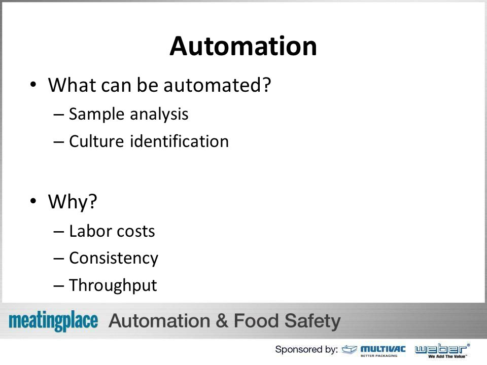 What can be automated. – Sample analysis – Culture identification Why.