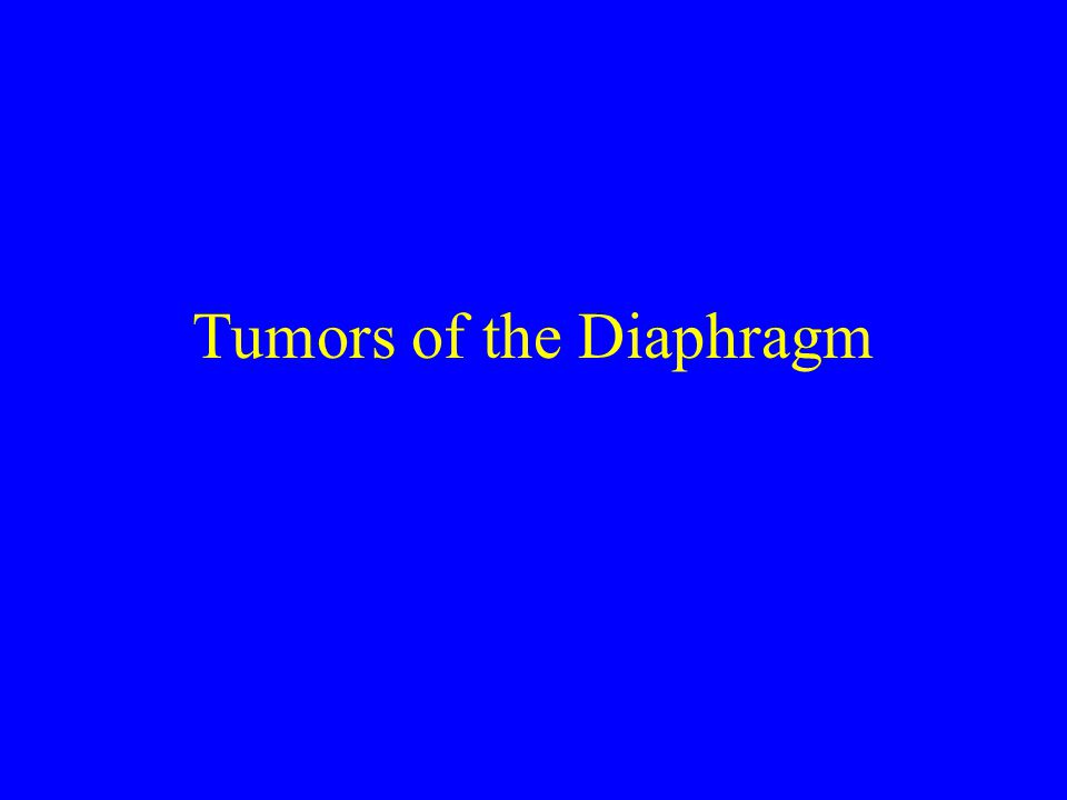 Tumors of the Diaphragm