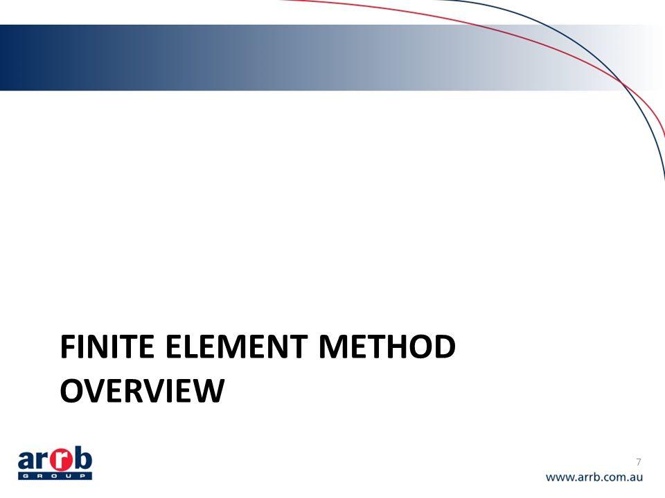 FINITE ELEMENT METHOD OVERVIEW 7
